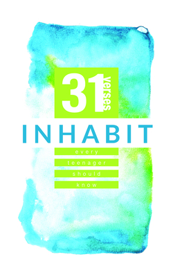 Image for Inhabit: 31 Verses Every Teenager Should Know