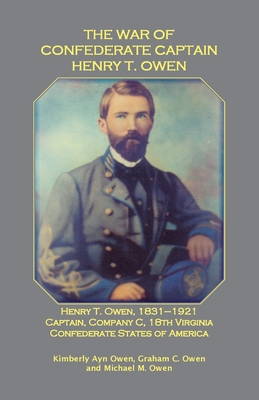 Image for The War of Confederate Captain Henry T. Owen