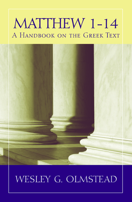 Image for Matthew 1-14: A Handbook on the Greek Text (Baylor Handbook on the Greek New Testament)