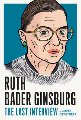 Image for Ruth Bader Ginsburg: The Last Interview: and Other Conversations (The Last Interview Series)