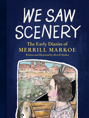 Image for WE SAW SCENERY: THE EARLY DIARIES OF MERRILL MARKOE