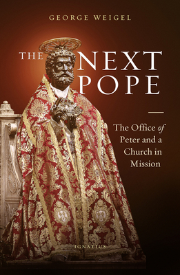 Image for The Next Pope: The Office of Peter and a Church in Mission