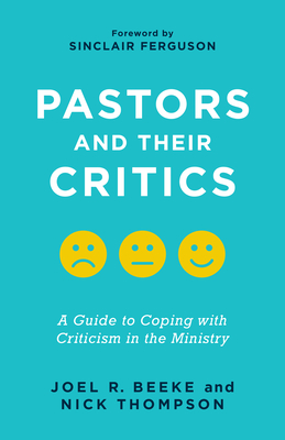 Image for Pastors and Their Critics: A Guide to Coping with Criticism in the Ministry