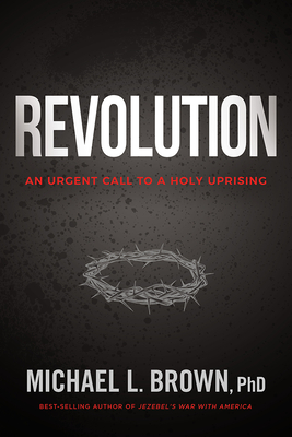Image for Revolution: An Urgent Call to Holy Uprising