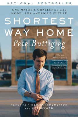 Image for Shortest Way Home: One Mayor's Challenge and a Model for America's Future