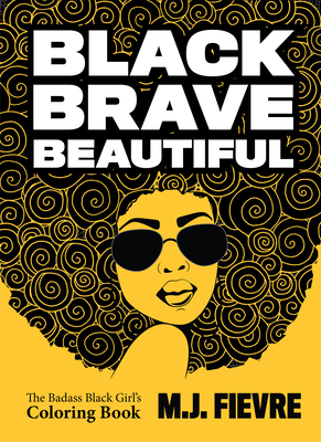 Image for Black Brave Beautiful: A Badass Black Girl's Coloring Book
