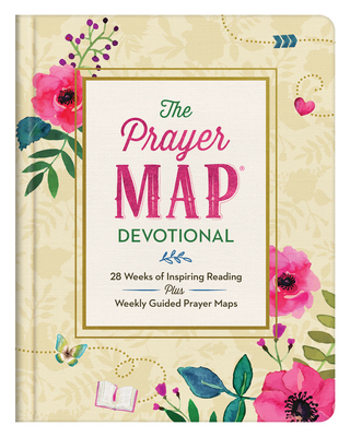 Image for The Prayer Map(R) Devotional: 28 Weeks of Inspiring Readings Plus Weekly Guided Prayer Maps (Faith Maps)