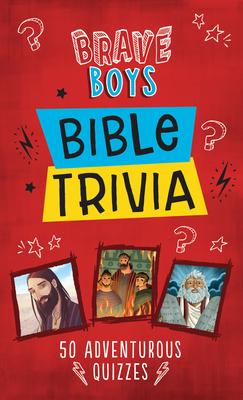 Image for Brave Boys Bible Trivia: 50 Adventurous Quizzes
