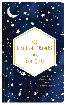 Image for 200 Nighttime Prayers for Teen Girls: Words of Comfort for a Sweet, Peaceful Sleep