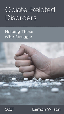 Image for Opiate-Related Disorders: Helping Those Who Struggle