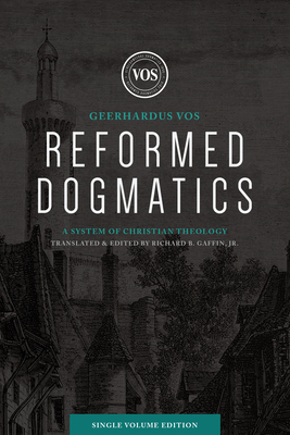 Image for Reformed Dogmatics (Single Volume Edition): A System of Christian Theology