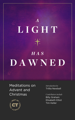 Image for A Light Has Dawned: Meditations on Advent and Christmas (Best of Christianity Today)