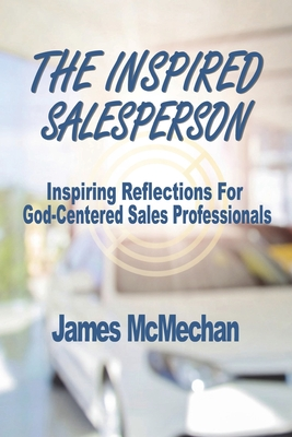 Image for The Inspired Salesperson: Inspiring Reflections for God-Centered Sales Professionals