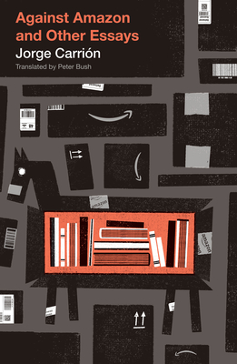 Image for Against Amazon: and Other Essays (Biblioasis International Translation Series (30))