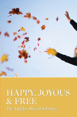 Image for Happy, Joyous and Free by AA Grapevine (2012-05-04)