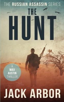 Image for The Hunt: A Max Austin Thriller, Book #4 (The Russian Assassin)