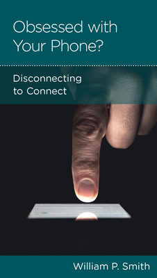 Image for Obsessed with Your Phone? Disconnecting to Connect