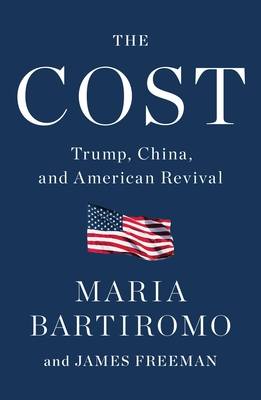 Image for COST: TRUMP, CHINA, AND AMERICAN REVIVAL