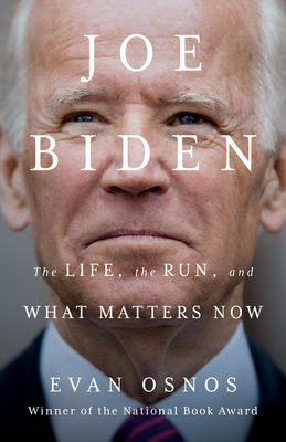 Image for JOE BIDEN: THE LIFE, THE RUN, AND WHAT MATTERS NOW