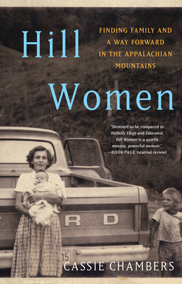 Image for HILL WOMEN: FINDING FAMILY AND A WAY FORWARD IN THE APPALACHIAN MOUNTAINS