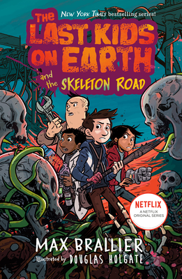 Image for LAST KIDS ON EARTH AND THE SKELETON ROAD (NO 6)
