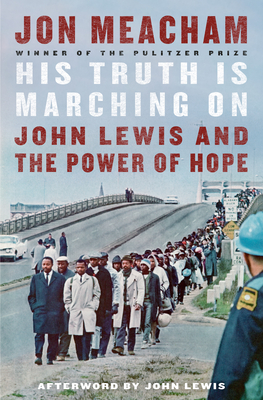 Image for His Truth Is Marching On: John Lewis and the Power of Hope