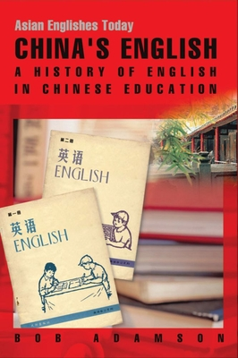 Image for China�s English: A History of English in Chinese Education (Asian Englishes Today)